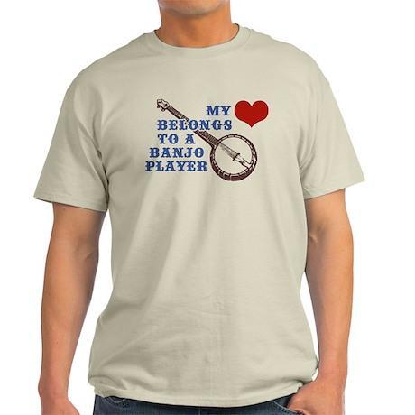 My Heart Belongs to a Banjo Player Light T-Shirt