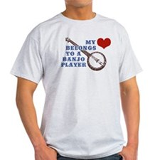 My Heart Belongs to a Banjo Player T-Shirt