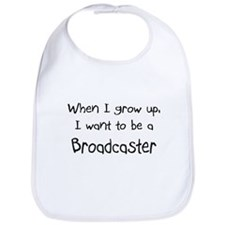 When I grow up I want to be a Broadcaster Bib