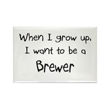When I grow up I want to be a Brewer Rectangle Mag