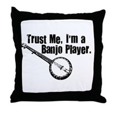 Trust Me I'm a Banjo Player Throw Pillow