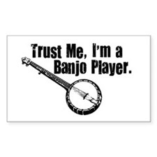 Trust Me I'm a Banjo Player Rectangle Decal
