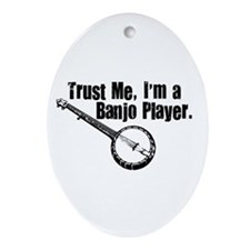 Trust Me I'm a Banjo Player Oval Ornament