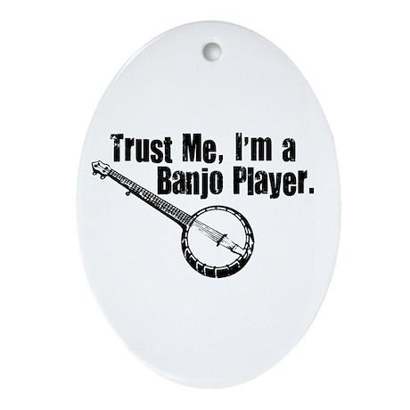Trust Me I'm a Banjo Player Oval Ornament