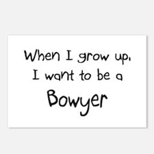 When I grow up I want to be a Bowyer Postcards (Pa