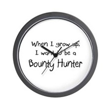 When I grow up I want to be a Bounty Hunter Wall C