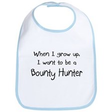 When I grow up I want to be a Bounty Hunter Bib
