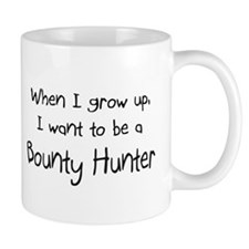When I grow up I want to be a Bounty Hunter Mug