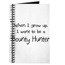 When I grow up I want to be a Bounty Hunter Journa