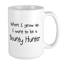 When I grow up I want to be a Bounty Hunter Large