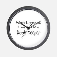 When I grow up I want to be a Book Keeper Wall Clo