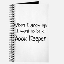 When I grow up I want to be a Book Keeper Journal