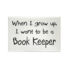 When I grow up I want to be a Book Keeper Rectangl
