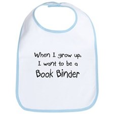 When I grow up I want to be a Book Binder Bib
