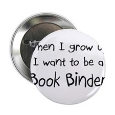 When I grow up I want to be a Book Binder 2.25