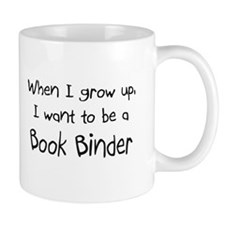 When I grow up I want to be a Book Binder Mug