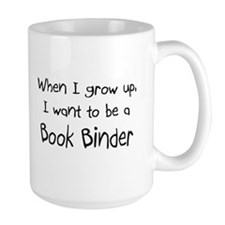 When I grow up I want to be a Book Binder Large Mu