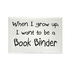 When I grow up I want to be a Book Binder Rectangl