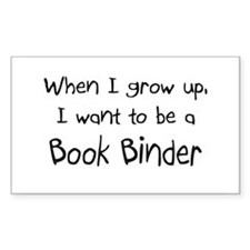 When I grow up I want to be a Book Binder Sticker