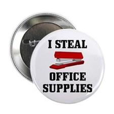 I Steal Office Supplies : Button