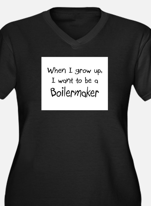 When I grow up I want to be a Boilermaker Women's