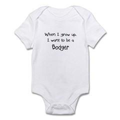 When I grow up I want to be a Bodger Infant Bodysu