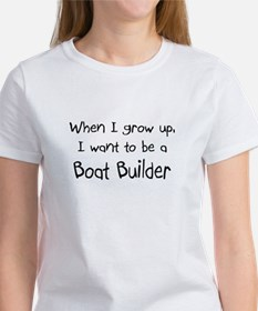When I grow up I want to be a Boat Builder Tee