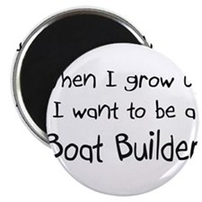 """When I grow up I want to be a Boat Builder 2.25"""" M"""