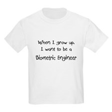 When I grow up I want to be a Biometric Engineer K