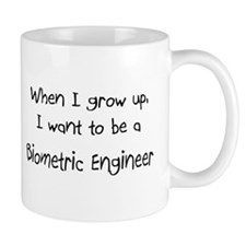 When I grow up I want to be a Biometric Engineer M