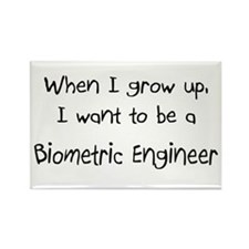 When I grow up I want to be a Biometric Engineer R