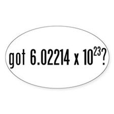 got Avogadro's Number? Oval Decal