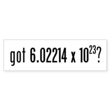 got Avogadro's Number? Bumper Bumper Sticker