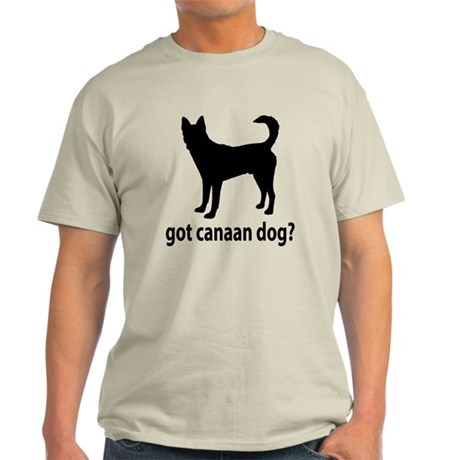 Got Canaan Dog? Light T-Shirt