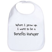 When I grow up I want to be a Benefits Manager Bib