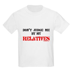 MY RELATIVES T-Shirt
