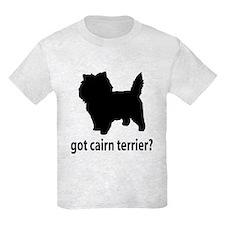 Got Cairn Terrier? T-Shirt