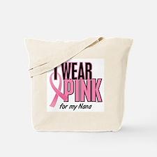 I Wear Pink For My Nana 10 Tote Bag