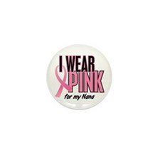 I Wear Pink For My Nana 10 Mini Button (10 pack)