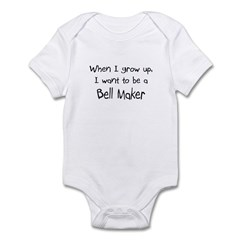 When I grow up I want to be a Bell Maker Infant Bo