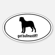 Got Bullmastiff? Oval Decal