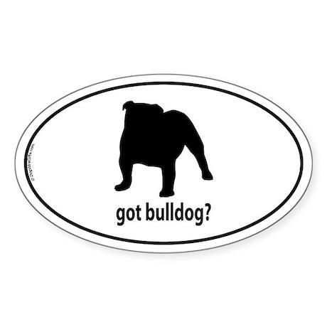Got Bulldog? Oval Sticker