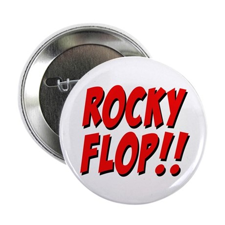 "Rocky Flop! 2.25"" Button (100 pack)"