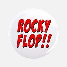 "Rocky Flop! 3.5"" Button"
