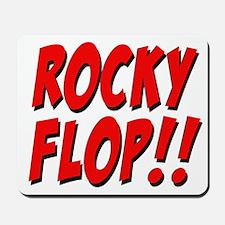 Rocky Flop! Mousepad