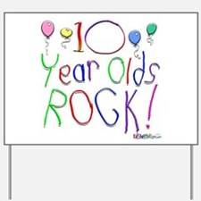 10 Year Olds Rock ! Yard Sign