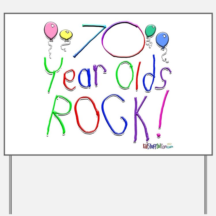 70 Year Olds Rock ! Yard Sign