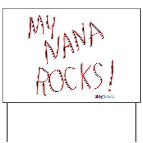 My Nana Rocks ! Yard Sign
