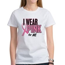 I Wear Pink For ME 10 Tee