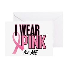 I Wear Pink For ME 10 Greeting Card